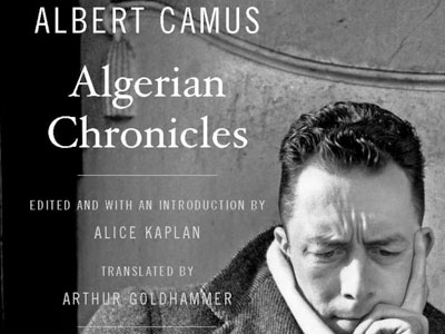a review of albert camus algerian chronicles Algerian chronicles ebook: albert camus, alice kaplan, arthur goldhammer: amazonin: kindle store.