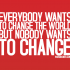 Everybody-Wants-To-Change-The-World